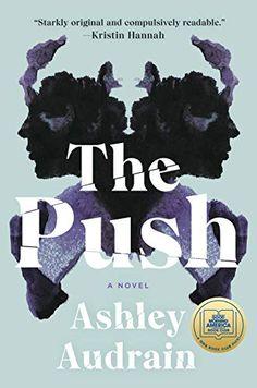 The Push: A Novel - Kindle edition by Audrain, Ashley. Literature & Fiction Kindle eBooks @ Amazon.com. Book Club Books, New Books, Good Books, Books To Read, Book Clubs, Amazing Books, Amazing Art, Book Art, Kindle