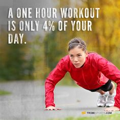 A one hour workout is only 4% of your day. #challengeyourself #jointhetribe #fitness #workout #exercise #body #fitspo #tribesports #fitspiration #motivation
