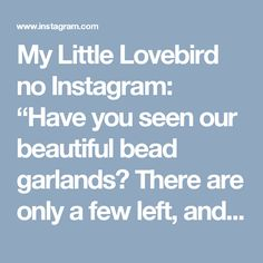 "My Little Lovebird no Instagram: ""Have you seen our beautiful bead garlands? There are only a few left, and one lucky last 'Pink Drop' A3 print by @seventytree in our sale…"""