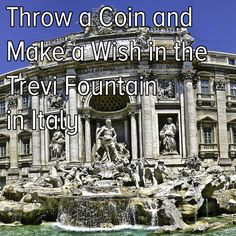 Bucket list: throw a coin and make a wish at the Trevi Fountain in Italy! Done!