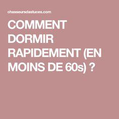 COMMENT DORMIR RAPIDEMENT (EN MOINS DE 60s) ?