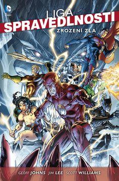 Geoff Johns, Jim Lee: Liga spravedlnosti: ZROZENÍ ZLA (2. díl série Liga spravedlnosti); komiks - vázaná i brožovaná