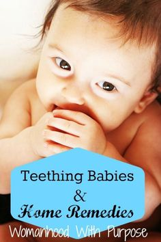 Teething Home Remedies for Babies. Which Home Remedies have you tried? #HomeRemedies #Teething #Babies