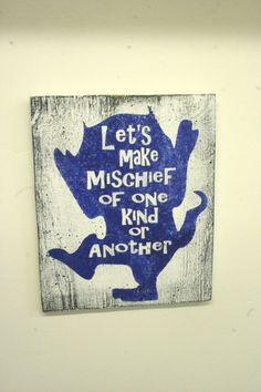 Let's Make Mischief Of One Kind Or Another Wood Sign Boys Nursery Wall Decor Where The Wild Things Are Nursery Decor Book Themed Nursery
