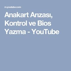 Anakart Arızası, Kontrol ve Bios Yazma - YouTube