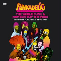 The+Whole+Funk++Nothing+But+The+Funk+FunkadelicWholeFunkNothingButT.jpg (400×400)