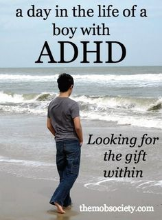 Gifts of ADHD - A day in the life of a boy with ADHD: Looking for the gift within