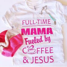 Full-Time MAMA fueled by coffee and jesus by ShopTaylorTots