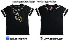 Pakkiano Lady Mafia Collection  Modello: Revenge is Sexy Uomo, Ordina online senza spese di spedizione! T-Shirt di altissima qualità con packaging esclusivo, Noir Style Season 2015 SHOPPING ON ... www.pakkiano.com_Ebay_Amazon_FacebookShop_PakkianoMobile