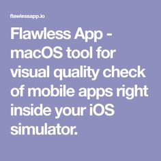 Flawless App - macOS tool for visual quality check of mobile apps right inside your iOS simulator.