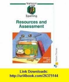 Nelson Spelling - Resources Assessment B (Bk. 3  4) (9780748766598) John Jackman , ISBN-10: 0748766596  , ISBN-13: 978-0748766598 ,  , tutorials , pdf , ebook , torrent , downloads , rapidshare , filesonic , hotfile , megaupload , fileserve