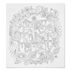 Enjoy This Moment Coloring Poster