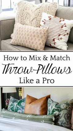 "How to Mix and Match Throw Pillows | The ""magic formula"" for mixing and matching throw pillows like an interior decorator   the best resources for buying them."