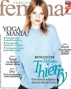 VERSION FEMINA n°824 15/01/2018  Mélanie Thierry/ Yoga mania!/ Les Shetland/ Chambres avec style Shetland, Interview, Thierry, Style, Bedrooms, Swag, Outfits