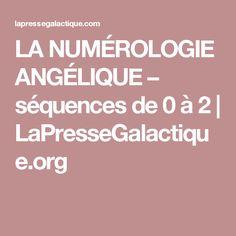 LA NUMÉROLOGIE ANGÉLIQUE – séquences de 0 à 2 | LaPresseGalactique.org