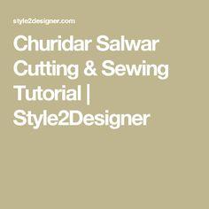 Churidar Salwar Cutting & Sewing Tutorial | Style2Designer