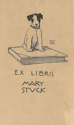 Franz von Stuck  (1863-1928) Ex Libris Mary Stuck This is the charming bookplate of the artist's daughter Mary, depicting her beloved dog Floxi resting upon a book.