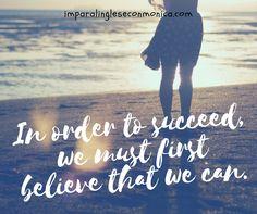 Per avere successo, devi crederci sin da subito!  Impara l'inglese con Monica