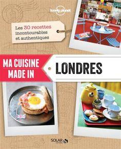 """Ma cuisine made in Londres. Ainsi que tous les autres titres de cette nouvelle collection réalisée en collaboration avec """"lonely planet"""""""