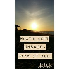 MMM- What'S left unsaid, says it all.