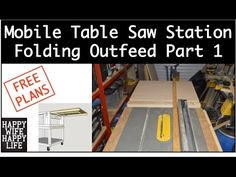 (27) Mobile Table Saw Station - Folding Outfeed Table - Part 1 - YouTube