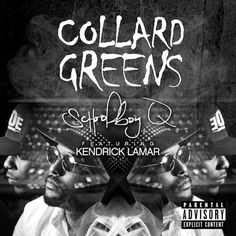 Kendrick Lamar - Collard Greens Produced by THC   Co- Produced 3a05d9596