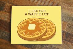 I like you a waffle lot! This delicious looking waffle card is a high quality print of my original vector art drawing. Perfect as an anniversary card, valentines day card, or friendship card. Cute Puns, Funny Puns, Funny Quotes, Corny Jokes, Funny Food, Food Quotes, Quotes Quotes, Hilarious, Waffles