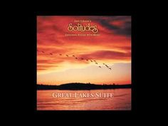 Great Lakes Suite - Dan Gibson's Solitudes - YouTube