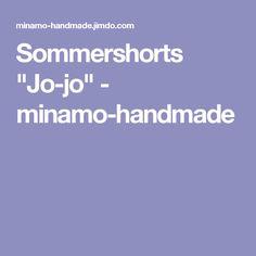 """Sommershorts """"Jo-jo"""" - minamo-handmade"""