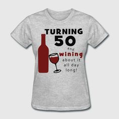 50th Birthday Wine Funny T Shirt