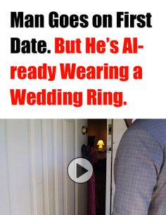 GONE VIRAL: A man goes on a first date. But He's already wearing a wedding ring. I cried like a baby on this, SO GOOD! :)