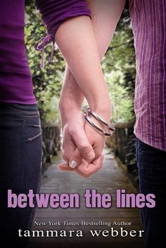Between the Lines (Between the Lines, #1) by Tammara Webber.... I might just read this because of the beautiful purple cover :)))