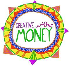 Creative With Money Online Course.  Yes - money can be hard, complicated, and scary. But you're smart, creative and more than capable of figuring this out.