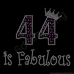 44 Is Fabulous Rhinestone Iron On Crystal Bling Transfer Applique