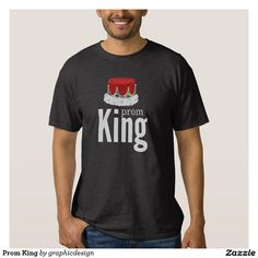 Sold #Prom #King Tee #Shirt Available in different products. Check more at www.zazzle.com/graphicdesign