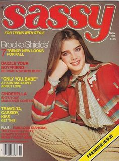 Brooke Shields Sassy magazine cover, November, 1978.  I remember having this issue.  I loved all the clothes that Brooke modeled.