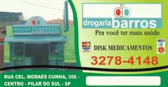 DROGARIA BARROS Pra você ter mais saúde! Rua. Cel. Moraes Cunha, 356 Centro - Pilar do Sul - SP tel: (15) 3278-4148