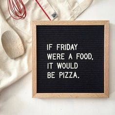 The Coolest Customizable Art: Felt Letter Boards and Black Light Boxes, plus where to buy them. (If Friday Were a Food, It Would be Pizza Felt Letterboard Sign) Pizza Sign, Pizza Art, Pizza Pizza, Pizza Cheese, Felt Letter Board, Felt Letters, Felt Boards, Pizza Quotes, Food Quotes