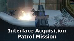 Destiny Rise Of Iron Interface Acquisition Patrol Mission