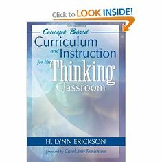 Concept-Based Curriculum and Instruction for the Thinking Classroom: H. Lynn Erickson: 9781412917001: Amazon.com: Books