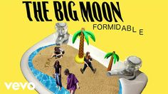 The Big Moon - Formidable (Official Audio)