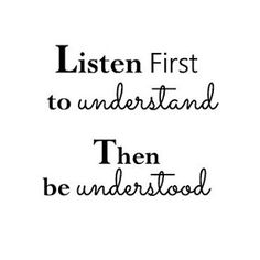 Listen, listen! We spend years learning how to read, write and speak. But not to listening. Listen to your costumers, to your kids, to your family, listen to your friends.  And you will develop an emphatic attitude. Most people listen with the intent to reply, not to understand. Listen simply to understand, by listening you will have accurate data to work with, in all aspects.  Think about it.  Find more on www.bizmomfinder.com  #bizmomfinder # listen #quoteofday #women #emphatic…