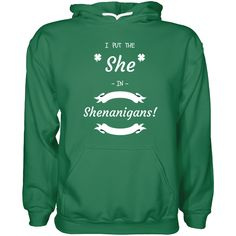 She in Shenanigans 100% Cotton Kelly Green Hoodie
