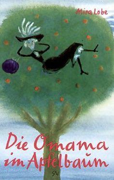 Die Omama im Apfelbaum: Amazon.de: Mira Lobe, Susi Weigel: Bücher