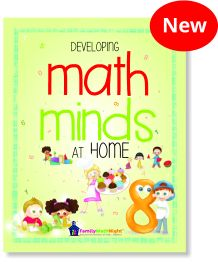 Developing Math Minds at Home - Provides parents and guardians of elementary school children with simple yet powerful ways to strengthen math skills and build positive attitudes towards math. SPANISH version available!