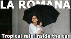 La Romana Tropical rain inside the car La Romana Dominican Republic, Inside Car, Rain, Tropical, Romans, Rain Fall