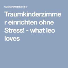 Traumkinderzimmer einrichten ohne Stress! - what leo loves