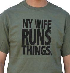 My Wife Runs Things T-Shirt