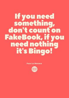 If you need something, don't count on FakeBook, if you need nothing it's Bingo! North Face Logo, The North Face, Proverbs Quotes, Bingo, Real Life, Count, Social Media, Facebook, Social Networks