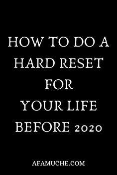 How to do a hard reset for your life before 2020 Life is a simultaneous induction of situations in the course of building bricks of survival to a blissful route. In the process of laying the foundations. Life Advice, Life Tips, Life Hacks, Self Development, Personal Development, Life Lessons, Life Skills, Quotes To Live By, Life Quotes